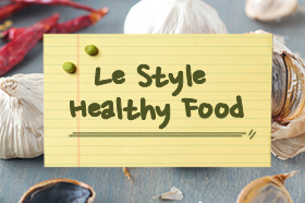 LE STYLE HEALTHY FOOD